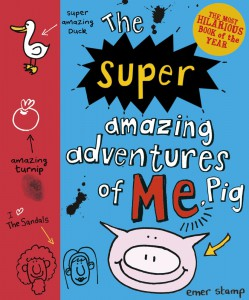 Emer wrote the highly acclaimed, delightful and hilarious The Unbelievable Top Secret Diary of Pig. The further mishaps of Pig can be read in the up-coming sequel, The Super Amazing Adventures of Me, Pig out this October.