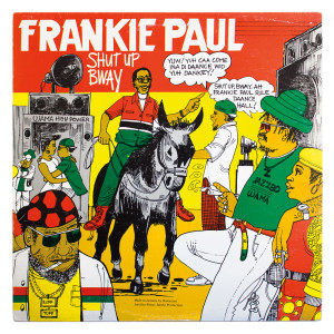 Front cover of the LP Shut Up Bway by Frankie Paul (Ujama, c 1988)