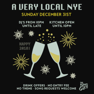 A Very Local NYE @ The King&Co | England | United Kingdom