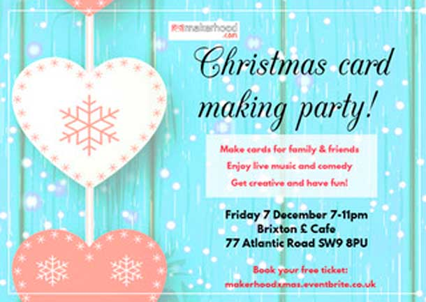 Ad for Makerhood Xmas Party 7 December at Brixton Pound Cafe
